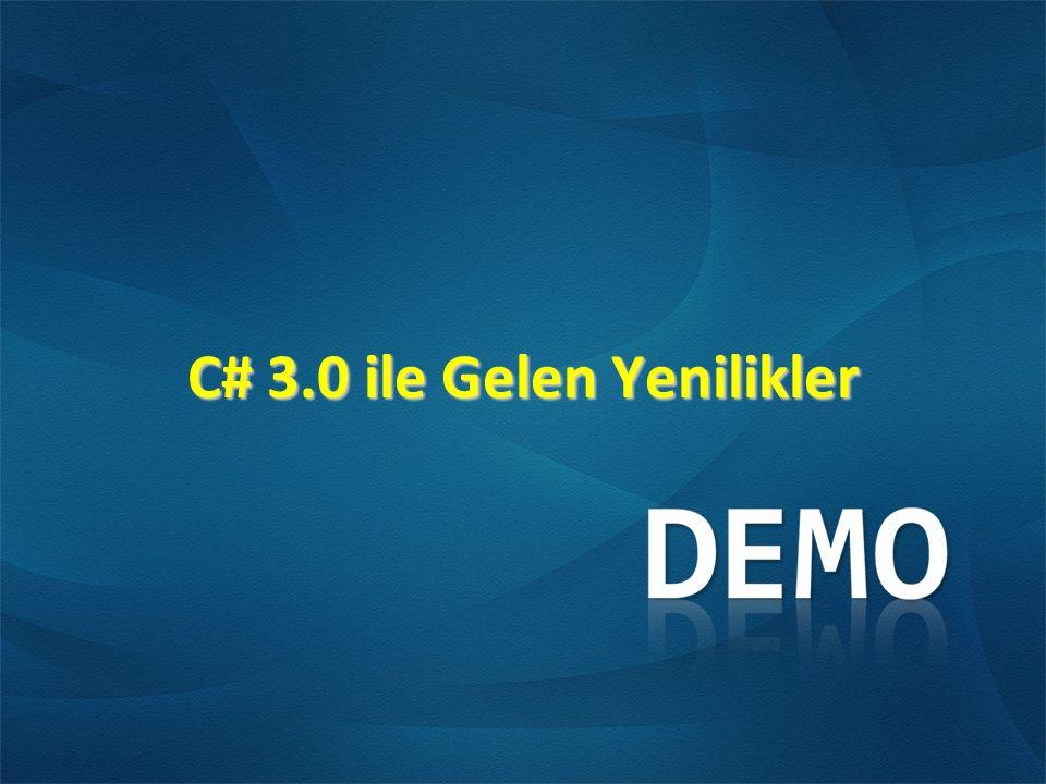 C# 3.0 ile Gelen Yenilikler