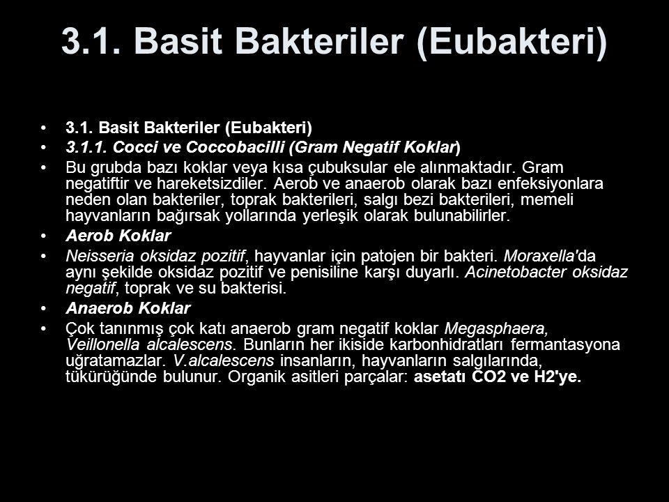 3.1. Basit Bakteriler (Eubakteri) 3.1.1. Cocci ve Coccobacilli (Gram Negatif Koklar) Bu grubda bazı koklar veya kısa çubuksular ele alınmaktadır. Gram