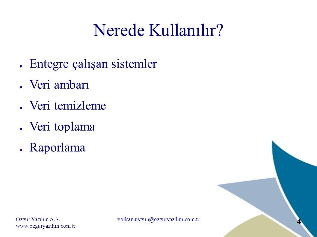 Özgür Yazılım A.Ş. www.ozguryazilim.com.tr volkan.uygun@ozguryazilim.com.tr 15 Orbada Sorgu