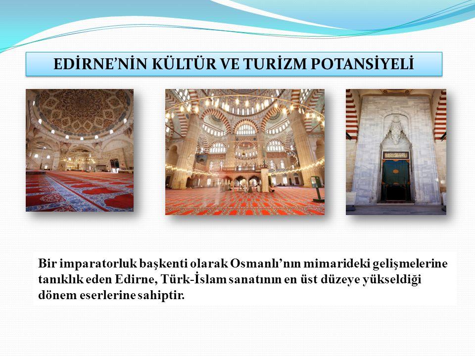 Bir imparatorluk başkenti olarak Osmanlı'nın mimarideki gelişmelerine tanıklık eden Edirne, Türk-İslam sanatının en üst düzeye yükseldiği dönem eserlerine sahiptir.