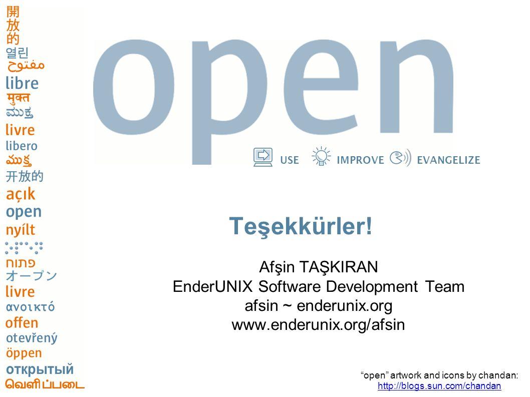 "USEIMPROVEEVANGELIZE Teşekkürler! Afşin TAŞKIRAN EnderUNIX Software Development Team afsin ~ enderunix.org www.enderunix.org/afsin ""open"" artwork and"