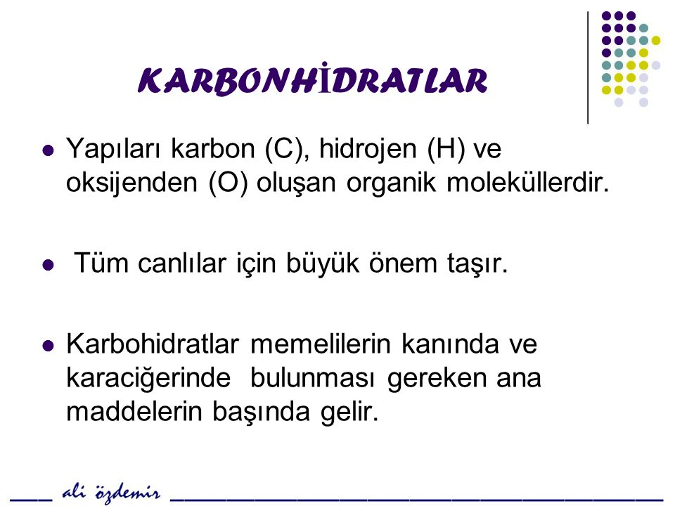 KARBONH İ DRATLAR Yapıları karbon (C), hidrojen (H) ve oksijenden (O) oluşan organik moleküllerdir.