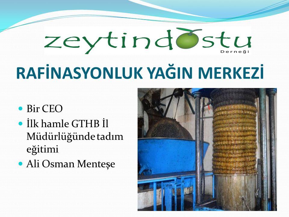 RAFİNASYONLUK YAĞIN MERKEZİ Bir CEO İlk hamle GTHB İl Müdürlüğünde tadım eğitimi Ali Osman Menteşe