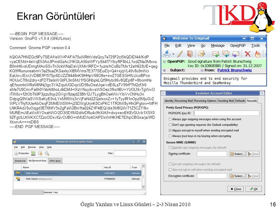 Özgür Yazılım ve Linux Günleri – 2-3 Nisan 2010 16 Ekran Görüntüleri -----BEGIN PGP MESSAGE----- Version: GnuPG v1.0.4 (GNU/Linux) Comment: Gnome PGP