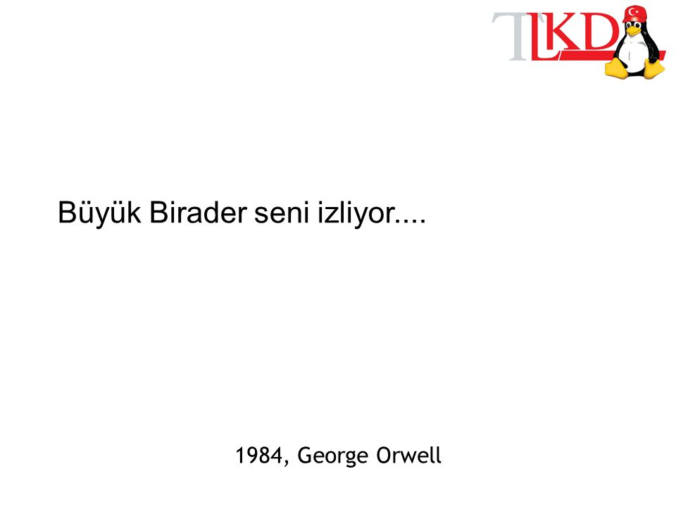 Büyük Birader seni izliyor.... 1984, George Orwell