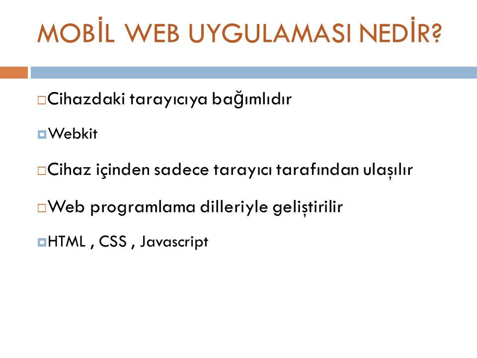 MOB İ L WEB UYGULAMASI NED İ R.