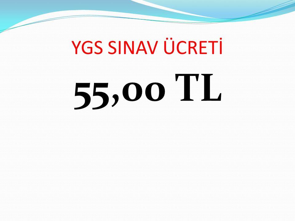 YGS SINAV ÜCRETİ 55,00 TL