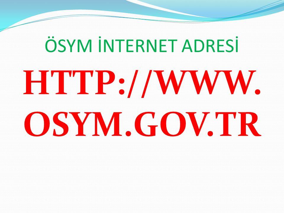 ÖSYM İNTERNET ADRESİ HTTP://WWW. OSYM.GOV.TR