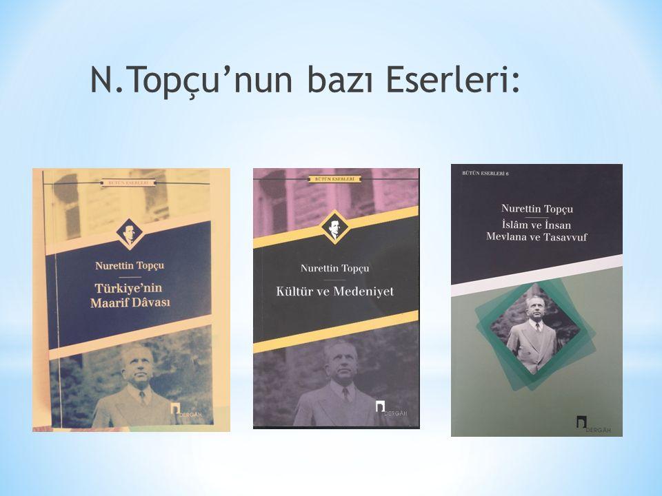 N.Topçu'nun bazı Eserleri: