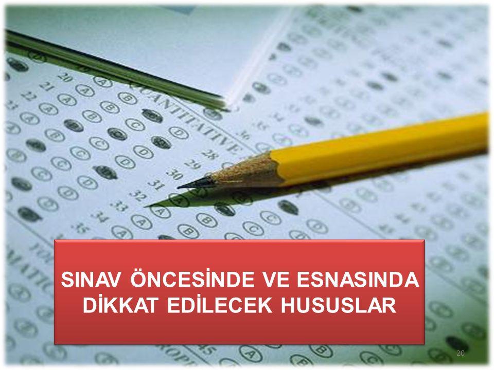 SINAV ÖNCESİNDE VE ESNASINDA DİKKAT EDİLECEK HUSUSLAR 20