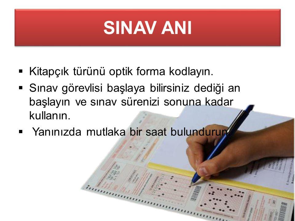 SINAV ANI  Kitapçık türünü optik forma kodlayın.