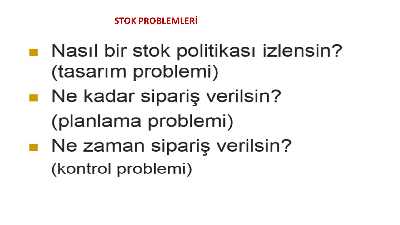 STOK PROBLEMLERİ