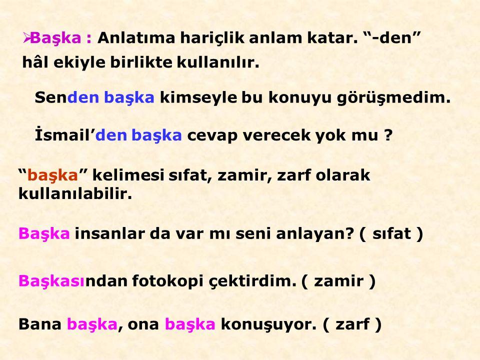 """ Karşı: Anlatıma cevap, rakiplik, yön anlamları katar. """"-e"""" hâl ekiyle birlikte kullanılır. Bahçeye karşı oturmuş, müzik dinliyordu. ( yön ) Beşiktaş"""