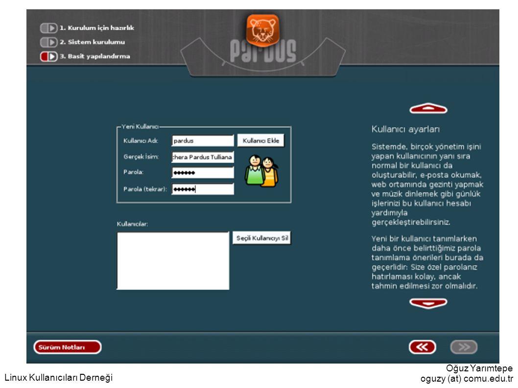 Oğuz Yarımtepe oguzy (at) comu.edu.tr Linux Kullanıcıları Derneği