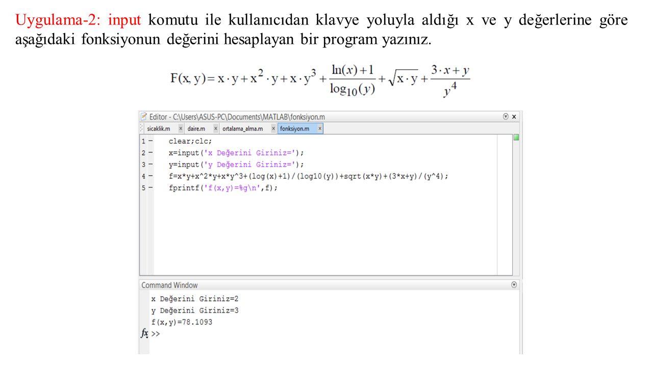Uygulama-2: input komutu ile kullanıcıdan klavye yoluyla aldığı x ve y değerlerine göre aşağıdaki fonksiyonun değerini hesaplayan bir program yazınız.