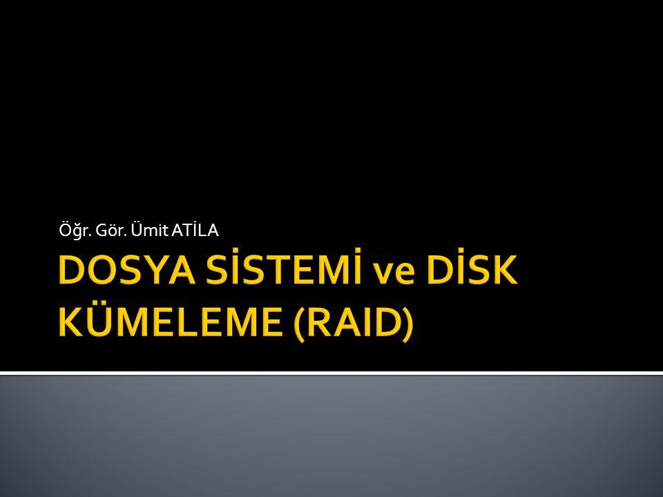  Disk depolamanın temel birimidir  Disklerin kullanılabilmesi için biçimlendirilerek, disk üzerinde en az bir dosya sisteminin oluşturulması gerekmektedir.