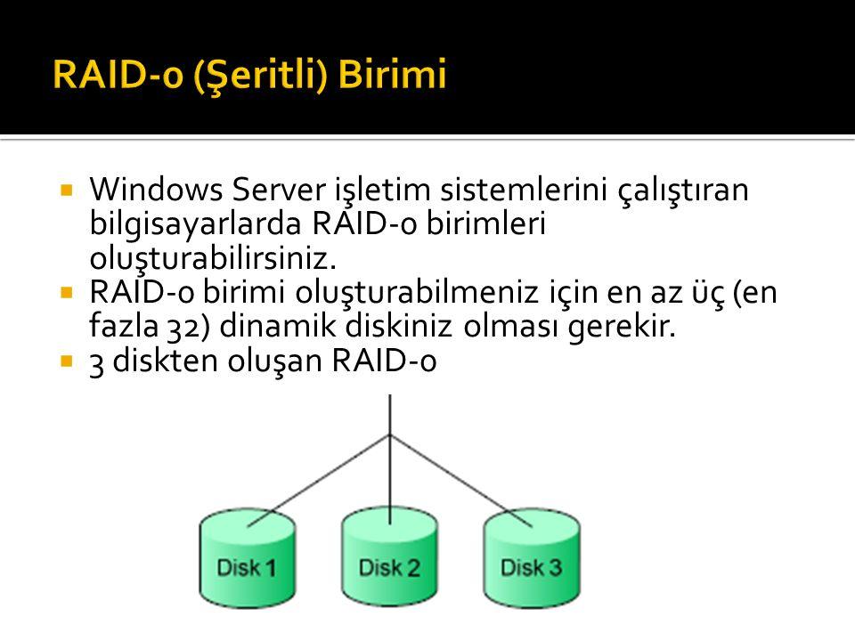  Windows Server işletim sistemlerini çalıştıran bilgisayarlarda RAID-0 birimleri oluşturabilirsiniz.