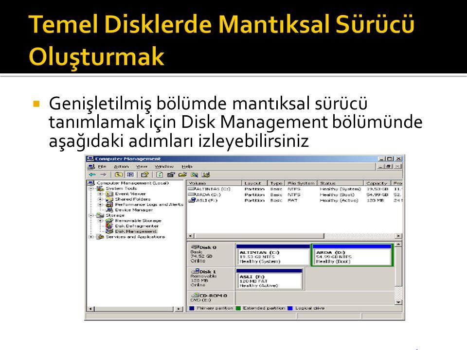  Genişletilmiş bölümde mantıksal sürücü tanımlamak için Disk Management bölümünde aşağıdaki adımları izleyebilirsiniz