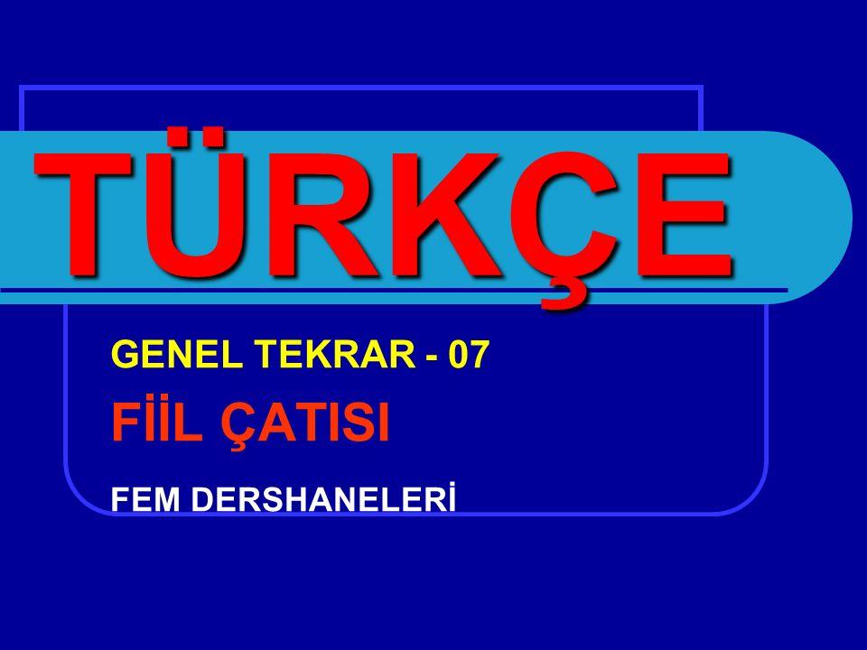 GENEL TEKRAR - 07 FİİL ÇATISI FEM DERSHANELERİ TÜRKÇE