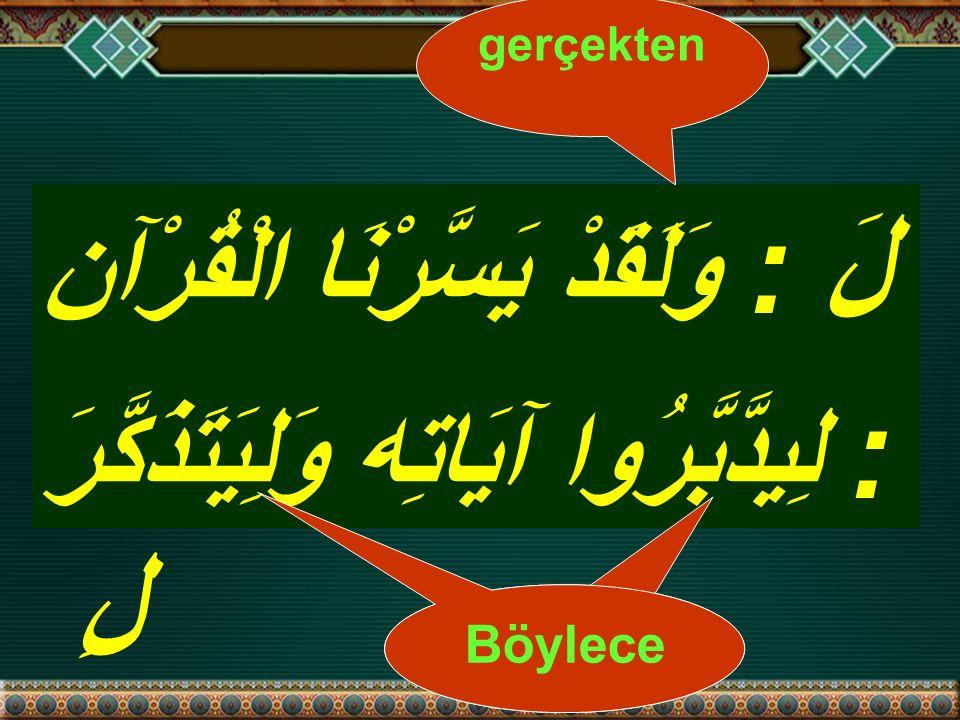 خَيْرُكُمْمَّنْ تَعَلَّمَ الْقُرْآنَوَعَلَّمَه ، Sizin en hayırlınız (biri) kim Kur an'ı öğrenir ve onu öğretir.