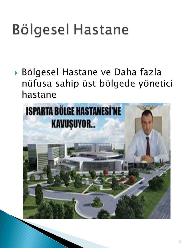  Bölgesel Hastane ve Daha fazla nüfusa sahip üst bölgede yönetici hastane 5