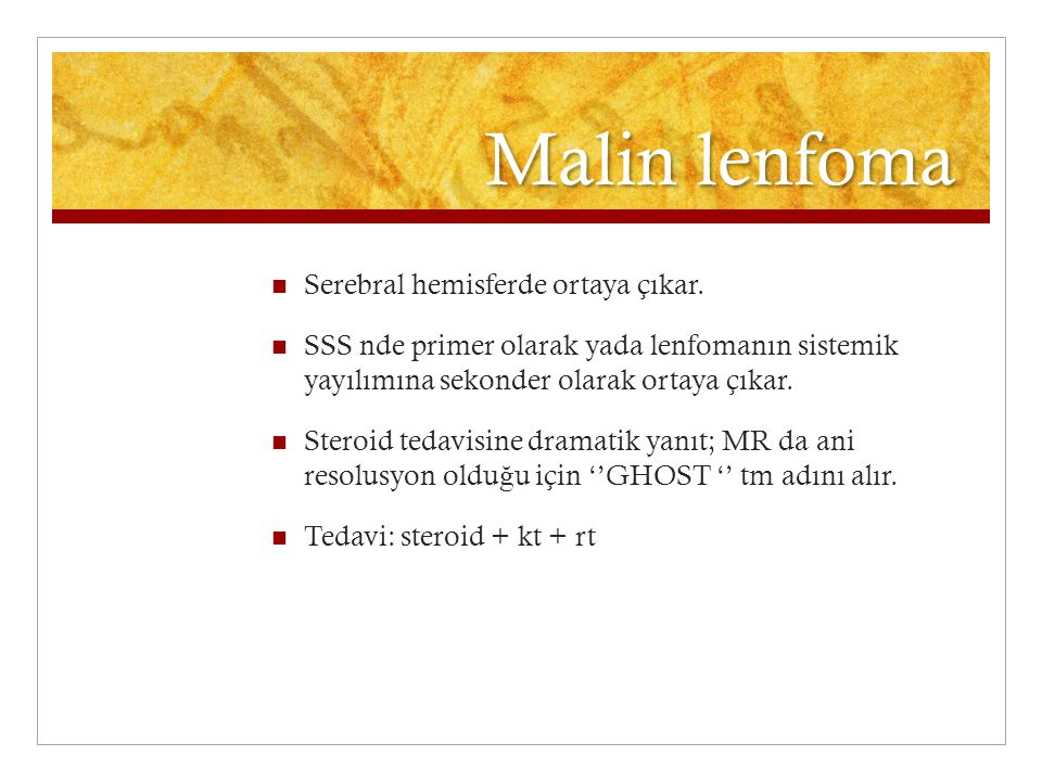 Malin lenfoma Serebral hemisferde ortaya çıkar.