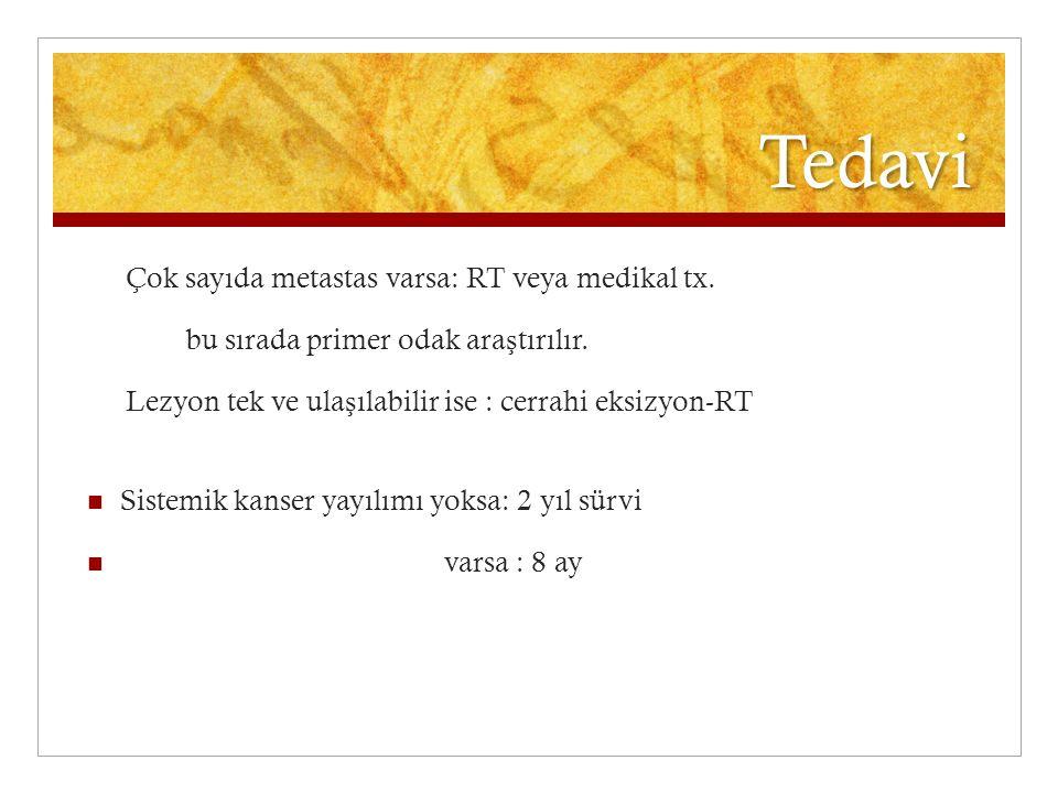 Tedavi Çok sayıda metastas varsa: RT veya medikal tx.