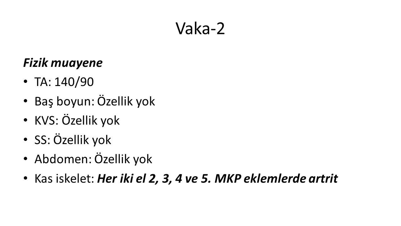 Vaka-2 Fizik muayene TA: 140/90 Baş boyun: Özellik yok KVS: Özellik yok SS: Özellik yok Abdomen: Özellik yok Kas iskelet: Her iki el 2, 3, 4 ve 5.