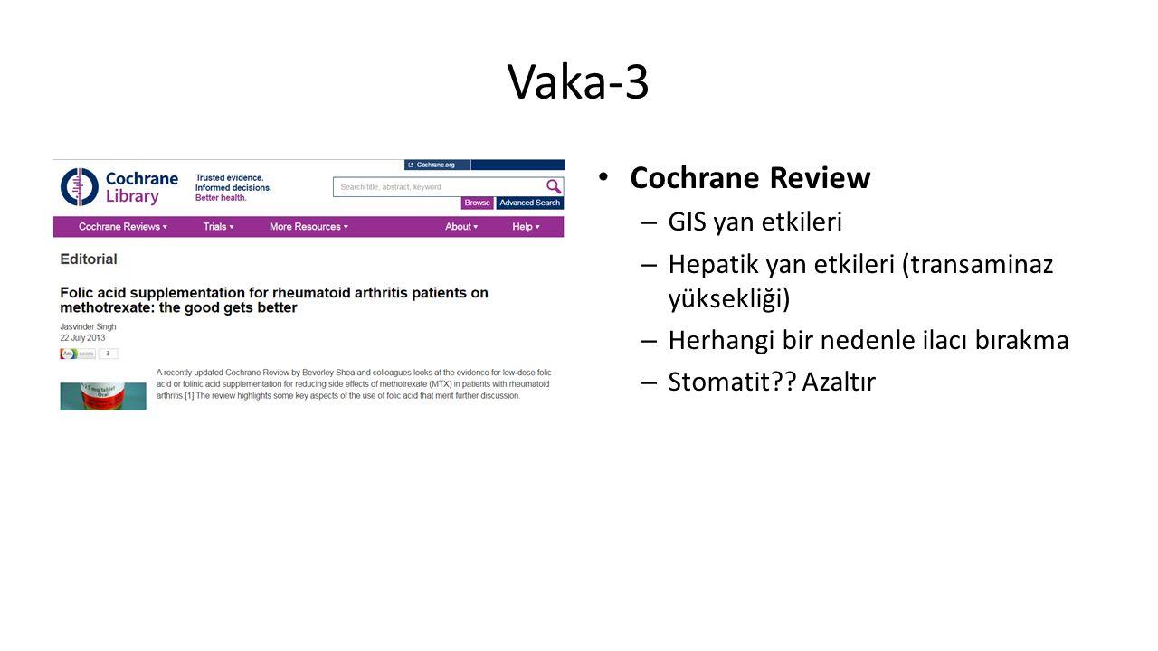 Cochrane Review – GIS yan etkileri – Hepatik yan etkileri (transaminaz yüksekliği) – Herhangi bir nedenle ilacı bırakma – Stomatit .