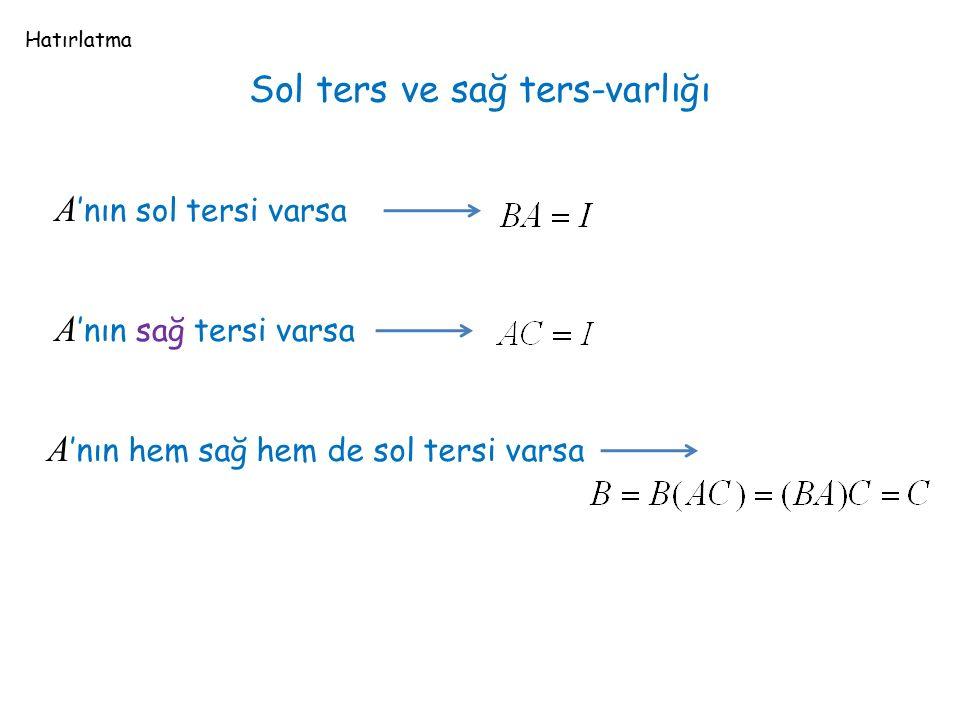 Sol ters ve sağ ters-varlığı A 'nın sol tersi varsa A 'nın sağ tersi varsa A 'nın hem sağ hem de sol tersi varsa Hatırlatma
