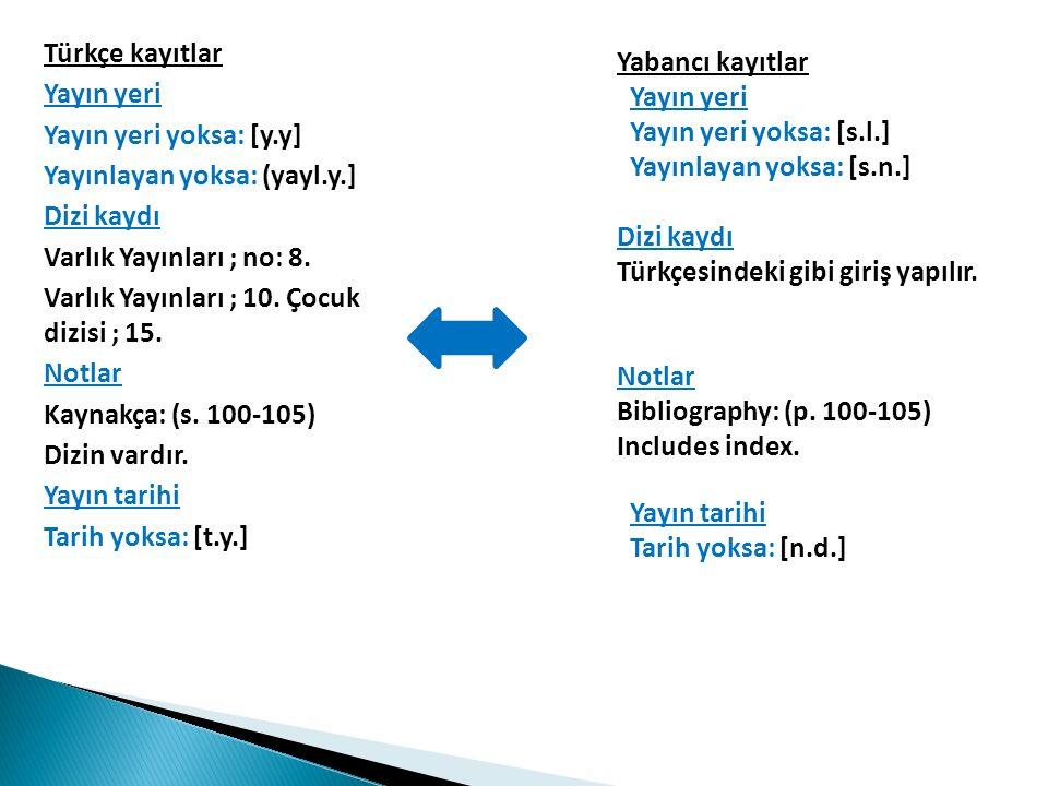 Türkçe kayıtlar Yayın yeri Yayın yeri yoksa: [y.y] Yayınlayan yoksa: (yayl.y.] Dizi kaydı Varlık Yayınları ; no: 8.