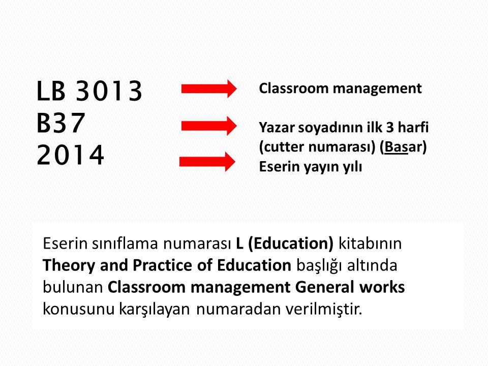 LB 3013 B37 2014 Eserin sınıflama numarası L (Education) kitabının Theory and Practice of Education başlığı altında bulunan Classroom management Gener