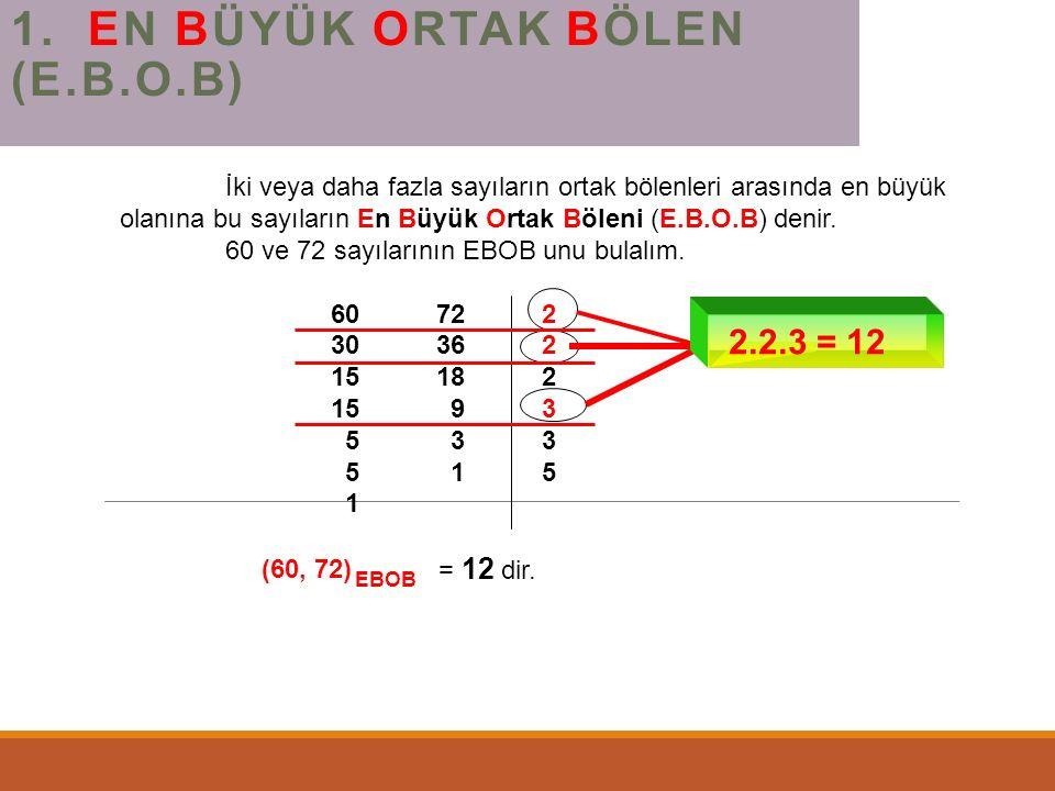 ÇÖZÜM = 15 25402 15 25202 15 25 10 2 15 25 5 3 525 5 5 1 5 1 5 1 1 1 600 60 9.00 + 10.00 = 19.00 Doğru cevap C seçeneğidir.