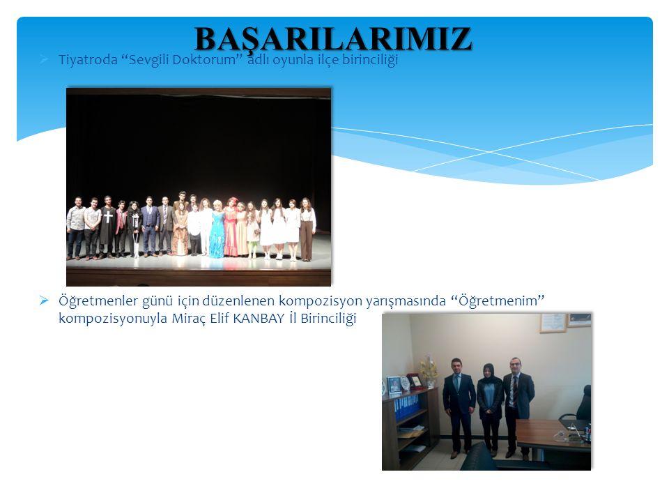 """ Tiyatroda """"Sevgili Doktorum"""" adlı oyunla ilçe birinciliği  Öğretmenler günü için düzenlenen kompozisyon yarışmasında """"Öğretmenim"""" kompozisyonuyla M"""