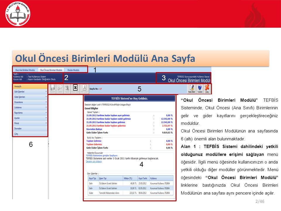 3/46 Okullar Modülü Ana Sayfa Alan 2 : TEFBİS Sisteminde tanımlı olan kullanıcı bilgileriniz gösterilmektedir.