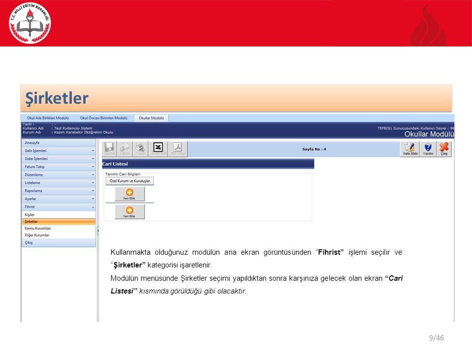9/46 Şirketler Kullanmakta olduğunuz modülün ana ekran görüntüsünden Fihrist işlemi seçilir ve Şirketler kategorisi işaretlenir.