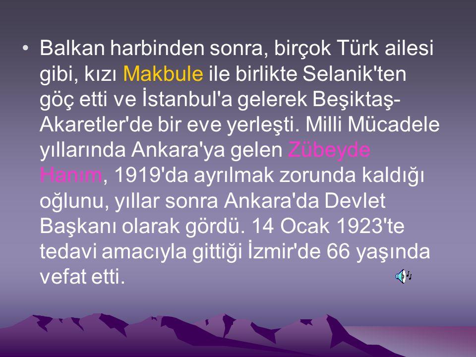 Balkan harbinden sonra, birçok Türk ailesi gibi, kızı Makbule ile birlikte Selanik ten göç etti ve İstanbul a gelerek Beşiktaş- Akaretler de bir eve yerleşti.