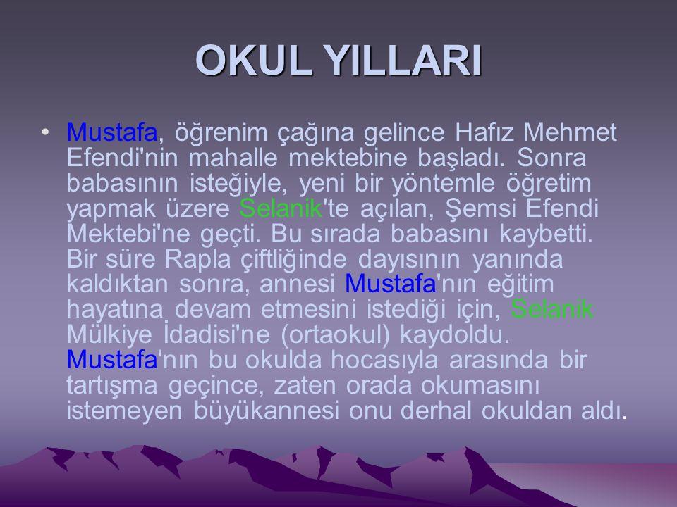 OKUL YILLARI Mustafa, öğrenim çağına gelince Hafız Mehmet Efendi'nin mahalle mektebine başladı. Sonra babasının isteğiyle, yeni bir yöntemle öğretim y