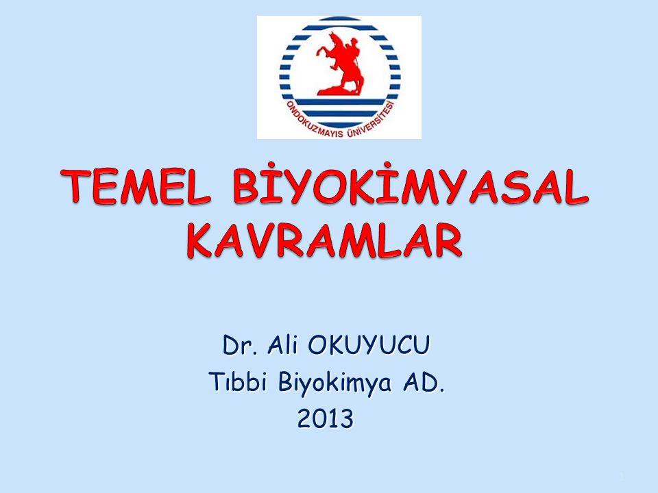 Dr. Ali OKUYUCU Tıbbi Biyokimya AD. 2013 1