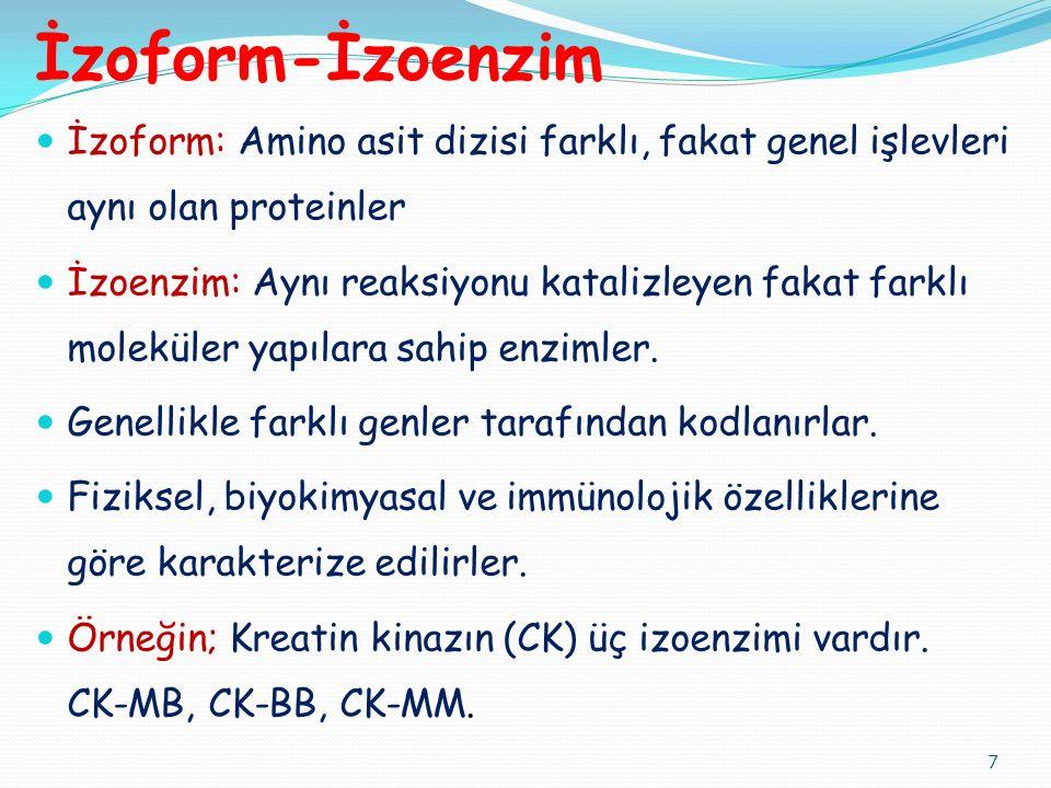 İzoform-İzoenzim İzoform: Amino asit dizisi farklı, fakat genel işlevleri aynı olan proteinler İzoenzim: Aynı reaksiyonu katalizleyen fakat farklı moleküler yapılara sahip enzimler.