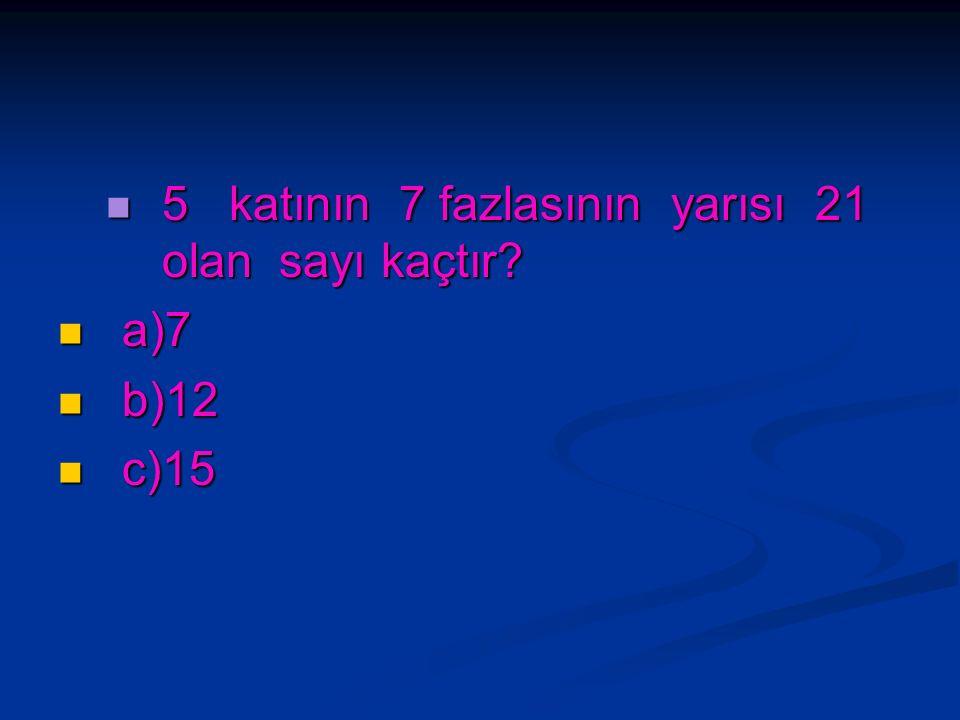 4 katı 72 olan sayının yarısı kaçtır? 4 katı 72 olan sayının yarısı kaçtır? a)9 a)9 b)18 b)18 c)36 c)36