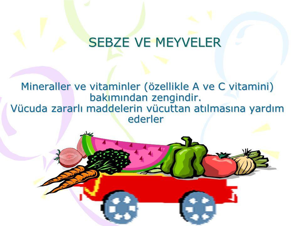 Mineraller ve vitaminler (özellikle A ve C vitamini) bakımından zengindir. Vücuda zararlı maddelerin vücuttan atılmasına yardım ederler Mineraller ve
