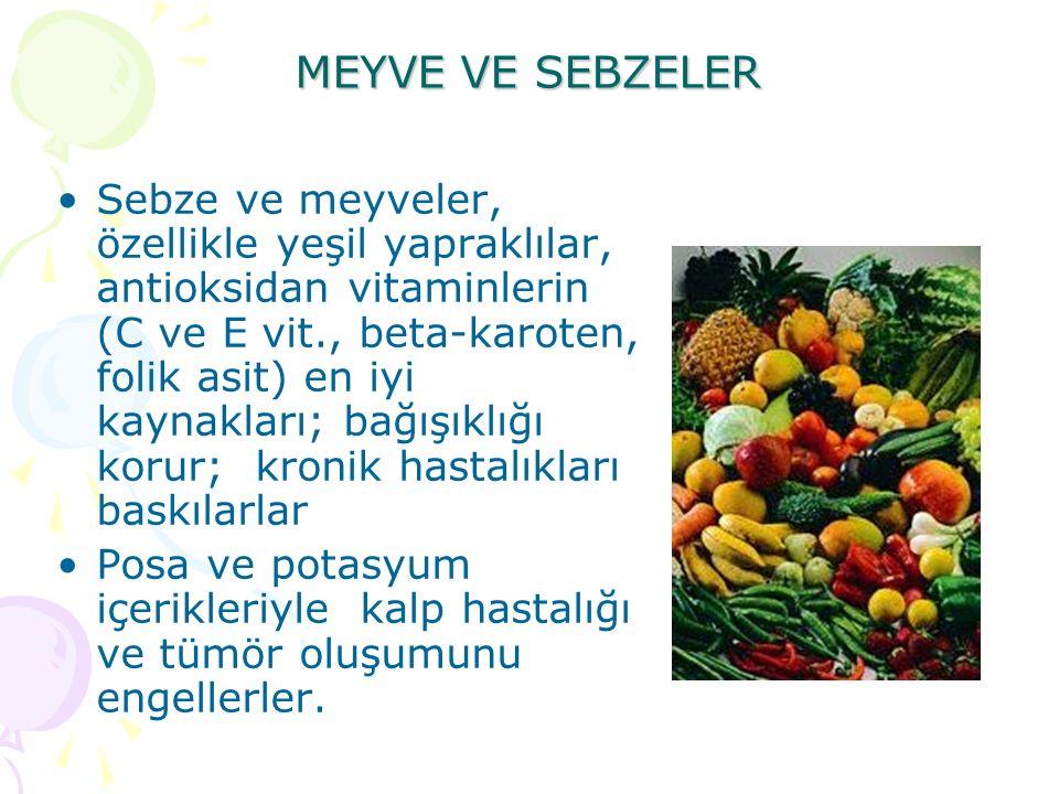 MEYVE VE SEBZELER Sebze ve meyveler, özellikle yeşil yapraklılar, antioksidan vitaminlerin (C ve E vit., beta-karoten, folik asit) en iyi kaynakları;