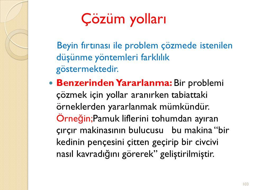Problem basit, sınırlı olmalı, karmaşık ve çok genel problemlerden kaçınılmalıdır.