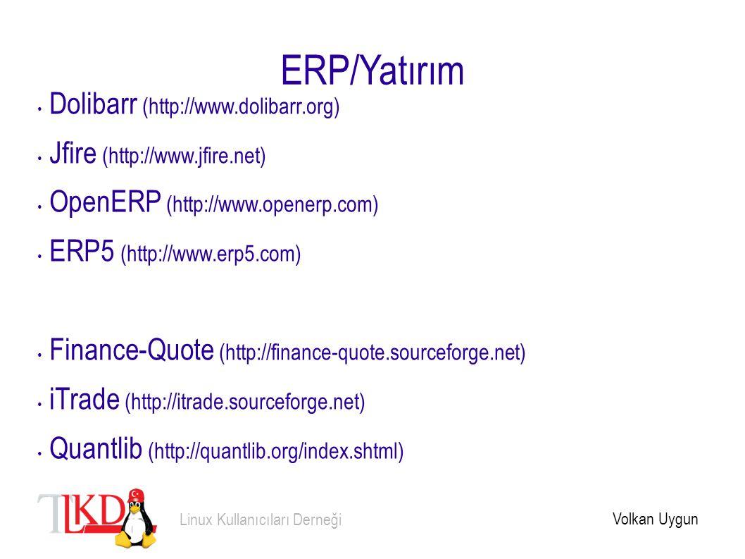 ERP/Yatırım Dolibarr (http://www.dolibarr.org) Jfire (http://www.jfire.net) OpenERP (http://www.openerp.com) ERP5 (http://www.erp5.com) Finance-Quote