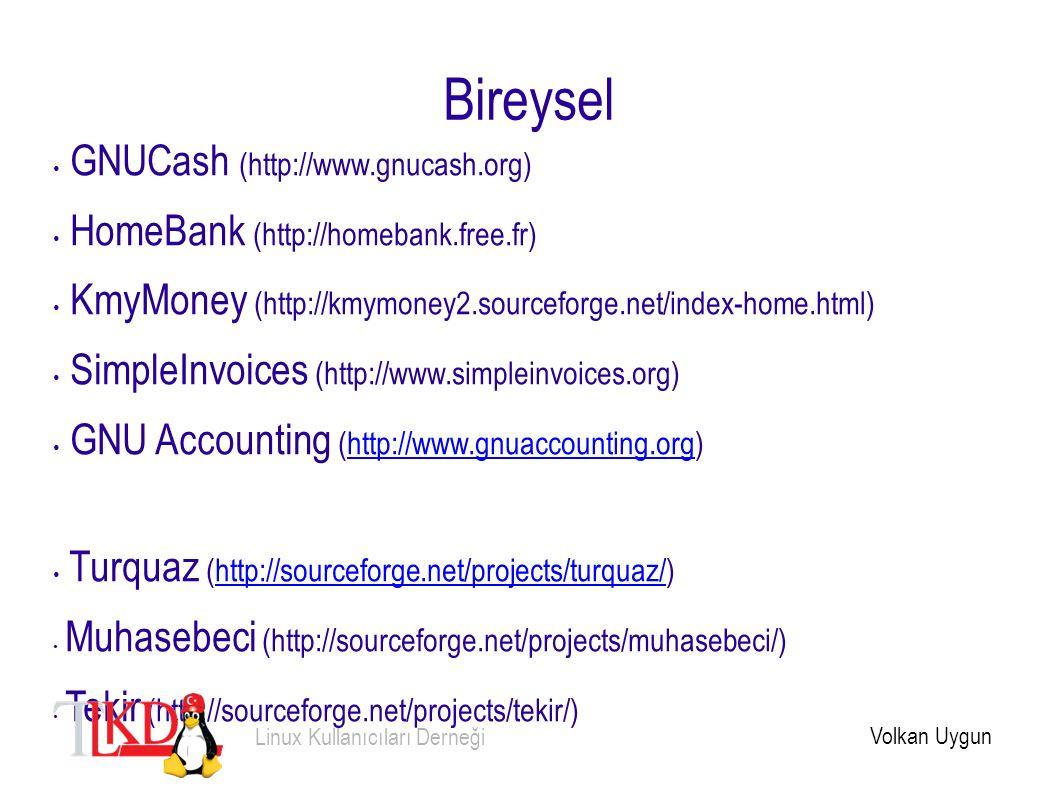 Bireysel GNUCash (http://www.gnucash.org) HomeBank (http://homebank.free.fr) KmyMoney (http://kmymoney2.sourceforge.net/index-home.html) SimpleInvoice
