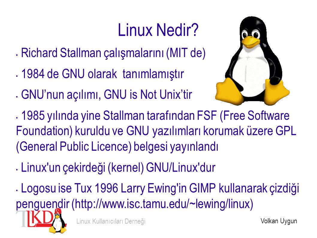 Linux Nedir? Richard Stallman çalışmalarını (MIT de) 1984 de GNU olarak tanımlamıştır GNU'nun açılımı, GNU is Not Unix'tir 1985 yılında yine Stallman