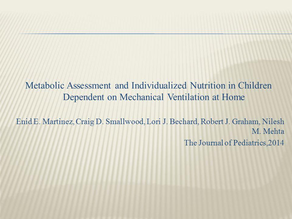 Ev tipi mekanik ventilatör kullanan çocukların vücut kompozisyonları, metabolik ve beslenme durumlarını değerlendirmek, bu hastalarda beslenmeyi değerlendirmek için kullanılan yöntemleri karşılaştırmak amaçlanmıştır.