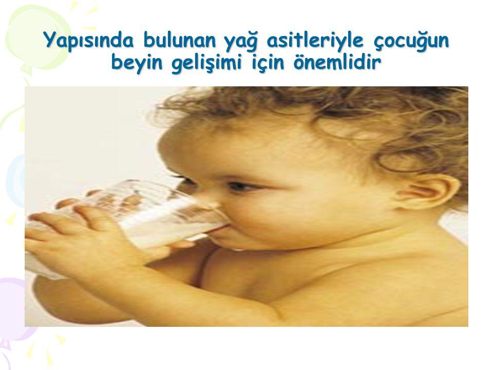 Yapısında bulunan yağ asitleriyle çocuğun beyin gelişimi için önemlidir