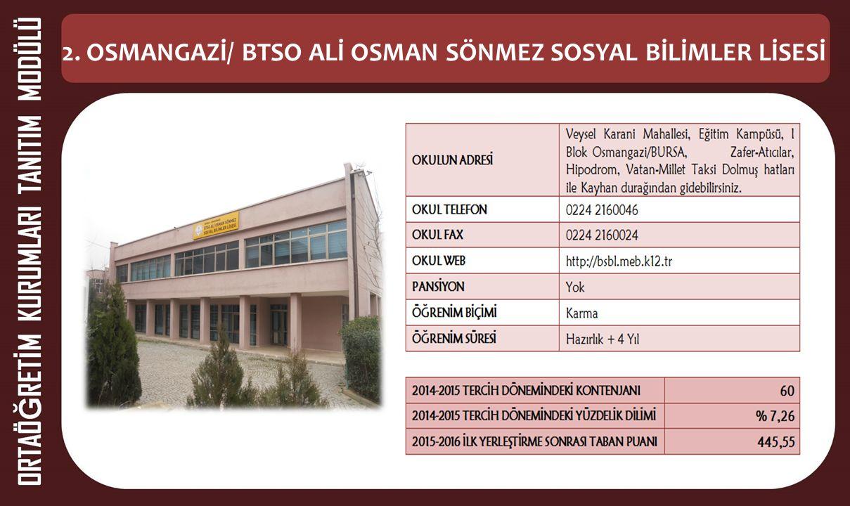 2. OSMANGAZİ/ BTSO ALİ OSMAN SÖNMEZ SOSYAL BİLİMLER LİSESİ
